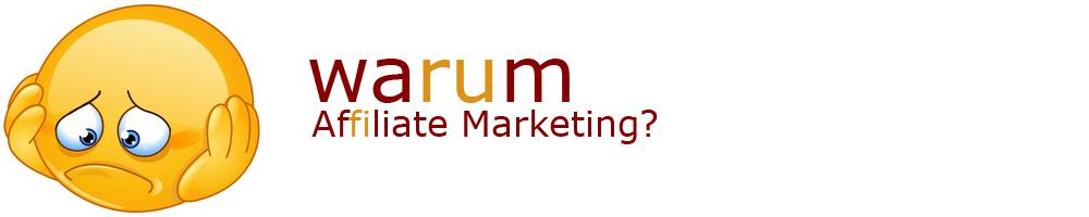 Warum Affiliate Marketing