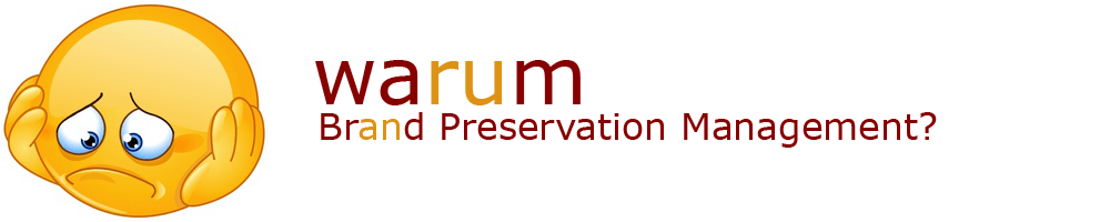 Warum Brand Preservation Management?