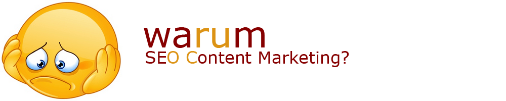 Warum Content Marketing (SEO)?