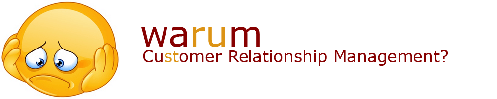 Warum Customer Relationship Management?