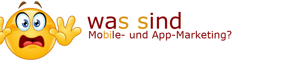 Was ist Mobile- und App-Marketing?